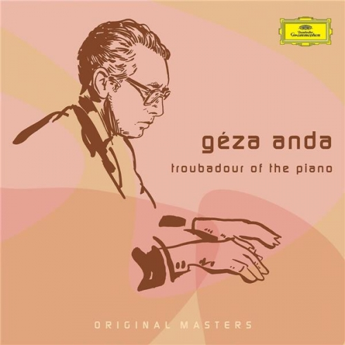 GEZA ANDA : TROUBADOUR OF THE PIANO