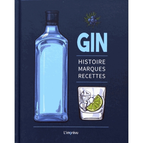 Gin - Histoire, marques, recettes