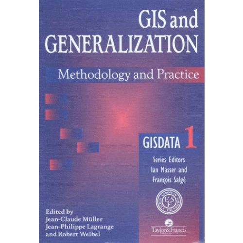GIS AND GENERALIZATION. Methodology and practice, édition en anglais