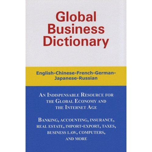 Global Business Dictionary - English-chinese-french-german-japanese-russian