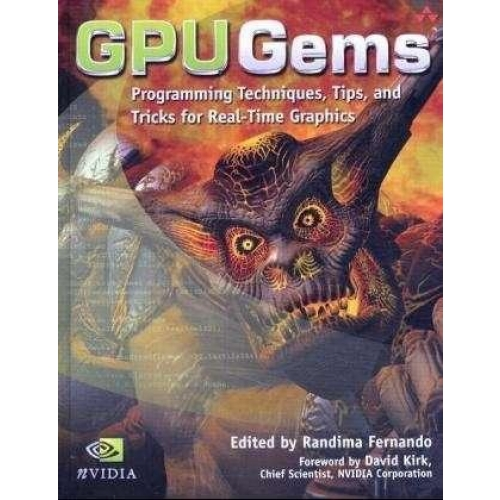 GPU Gems : Programming Techniques, Tips, and Tricks for Real-time Graphics