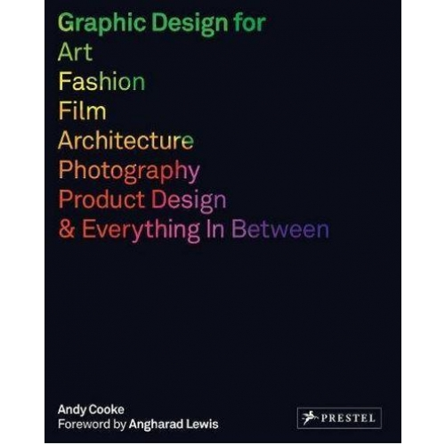 GRAPHIC DESIGN FOR ART, FASHION, FILM, ARCHITECTURE, PHOTOGRAPHY, PRODUCT DESIGN