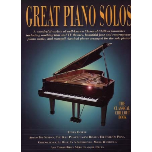 GREAT PIANO SOLOS ; CLASSICAL CHILLOUT BOOK ; PIANO