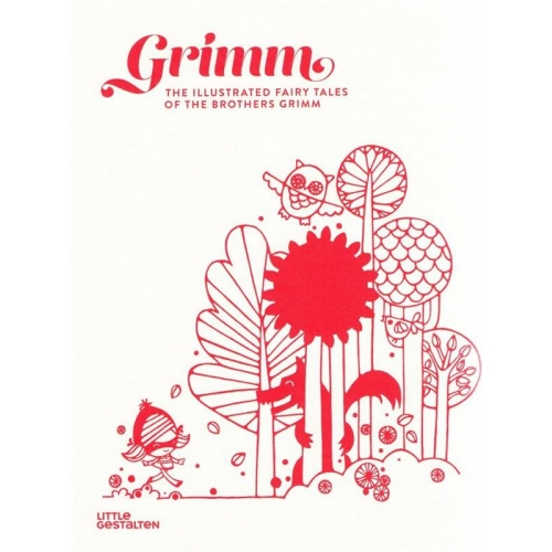 Grimm the illustrated fairy tales of the brothers Grimm