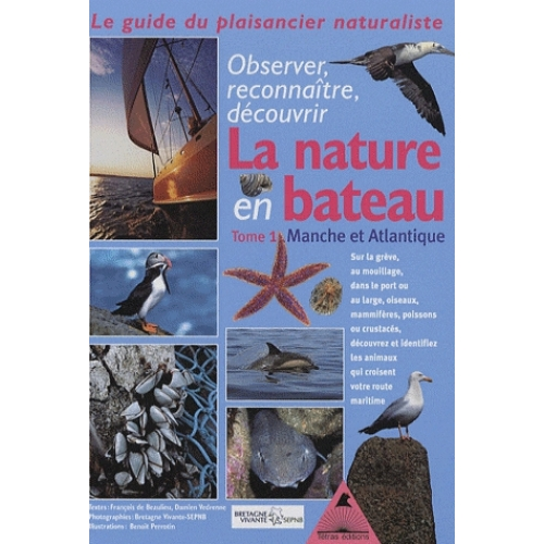 Guide du naturaliste plaisancier - Tome 1, Manche-Atlantique