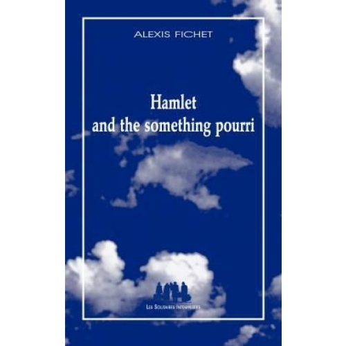 Hamlet and the something pourri