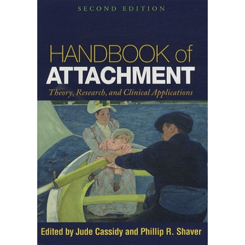 Handbook of Attachment : Theory, Research, and Clinical Applications
