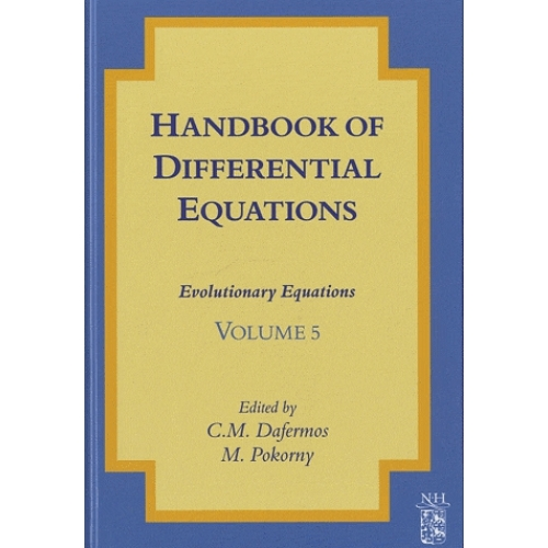 Handbook of Differential Equations - Volume 5 : Evolutionary Equations