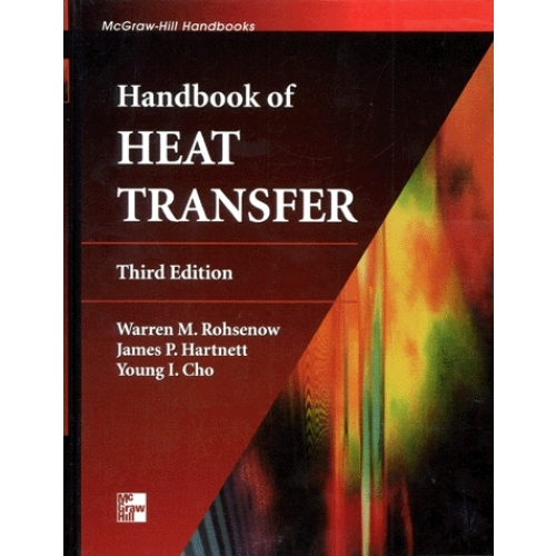 HANDBOOK OF HEAT TRANSFER. - 3rd edition, Edition en anglais