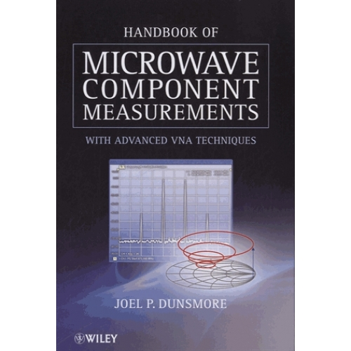 Handbook of Microwave Component Measurements - With Advanced VNA Techniques