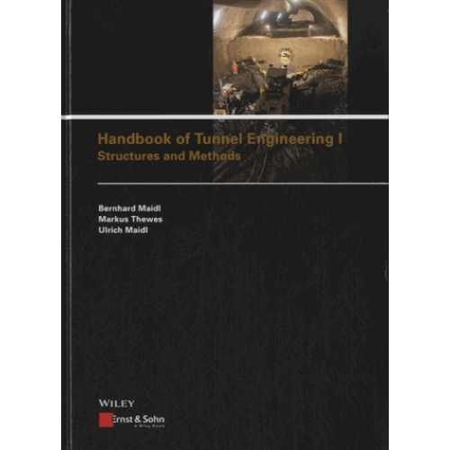 Handbook of Tunnel Engineering - I : Structures and Methods