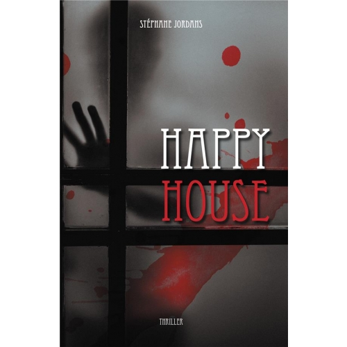 Happy house - Ou la maison de l'horreur