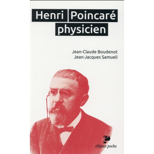 Henri Poincaré physicien (1854-1912)