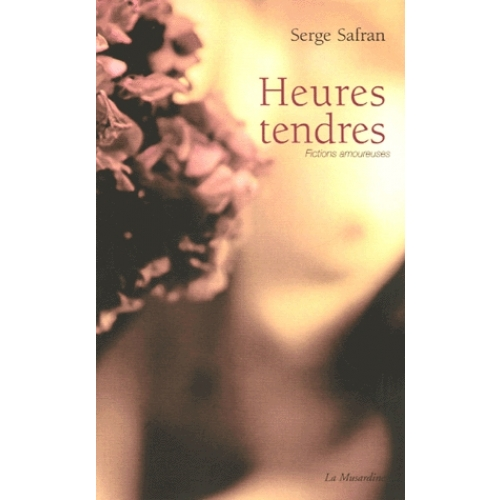 Heures tendres - Fictions amoureuses