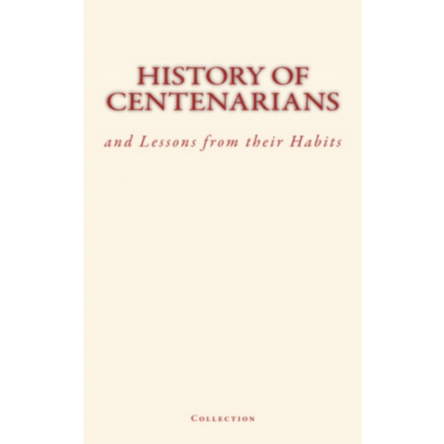 History of Centenarians and Lessons from their Habits