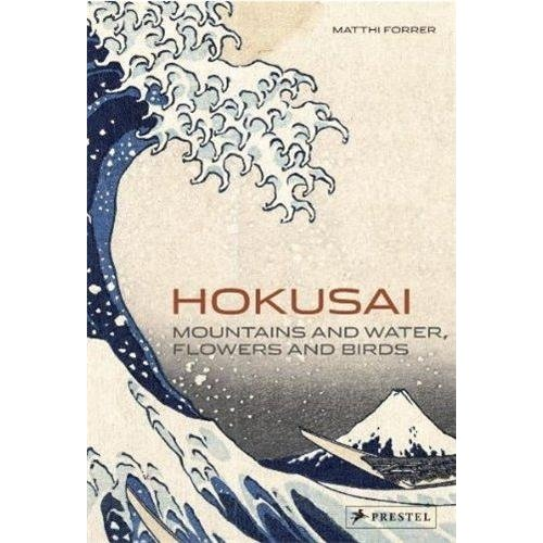 Hokusai : mountains and water, flower and birds /anglais