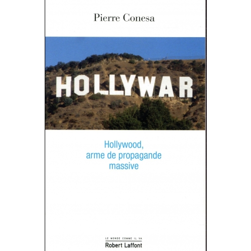 Hollywar - Hollywood, arme de propagande massive