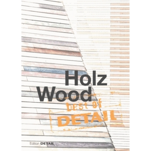 Holz, Wood, Best of Detail