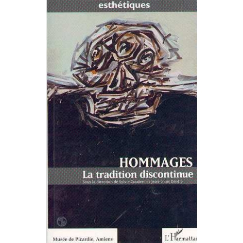 Hommages - La tradition discontinue