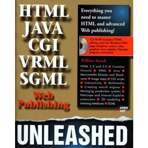 HTML, CGI, SGML, VRML, JAVA, WEB PUBLISHING. Unleashed, édition en anglais