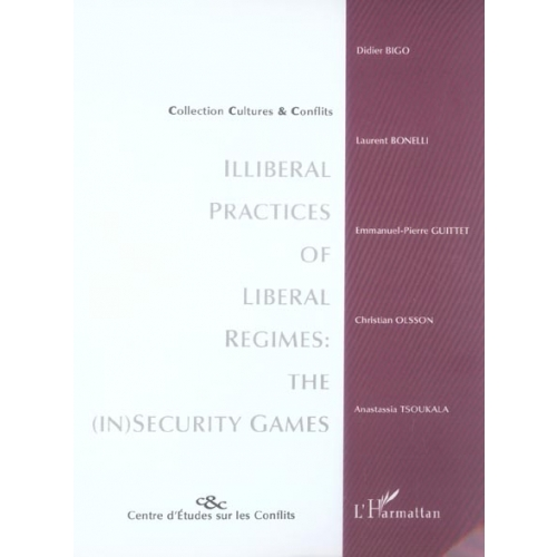 Illiberal practices of liberal regimes : the (in) security games