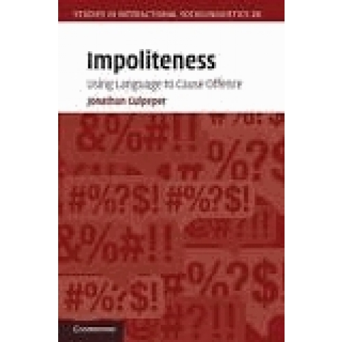 Impoliteness - Using Language to Cause Offence