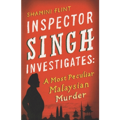 Inspector Singh Investigates - A Most Peculiar Malaysian Murder
