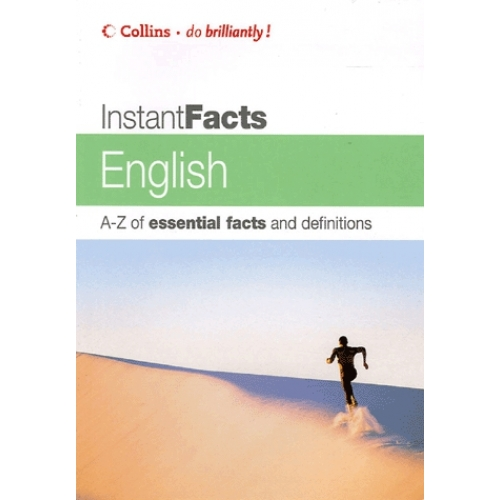 Instant Facts English - A-Z of essential facts and definitions