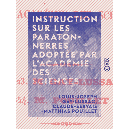 Instruction sur les paratonnerres adoptée par l'Académie des sciences