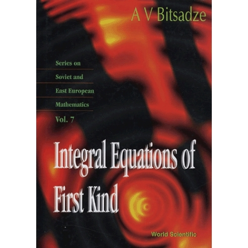 Integral Equations of First Kind - Series on Soviet and East European Mathematics Volume 7