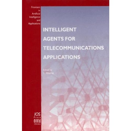 Intelligent Agents for Telecommunications Applications. Basics, Tools, Languages and Applications
