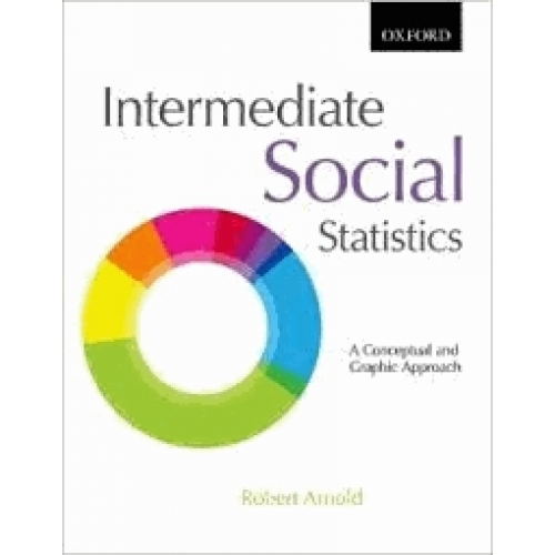 Intermediate Social Statistics - A Conceptual and Graphic Approach