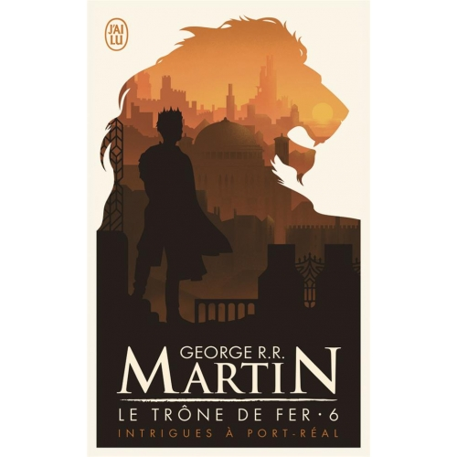 Le trône de fer (A game of Thrones) Tome 6 - Intrigues à Port-Réal