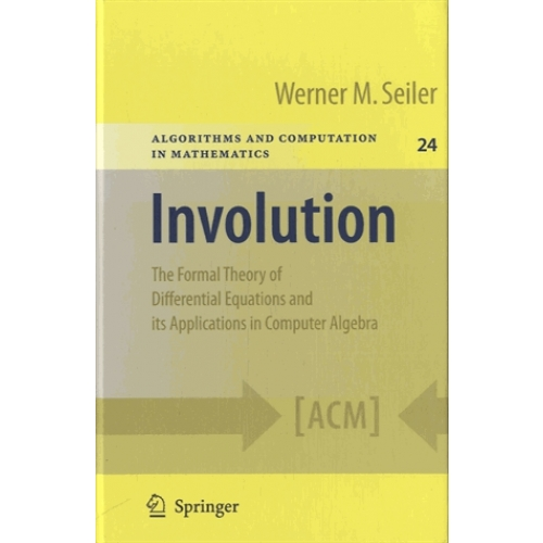 Involution - The Formal Theory of Differential Equations and its Applications in Computer Algebra