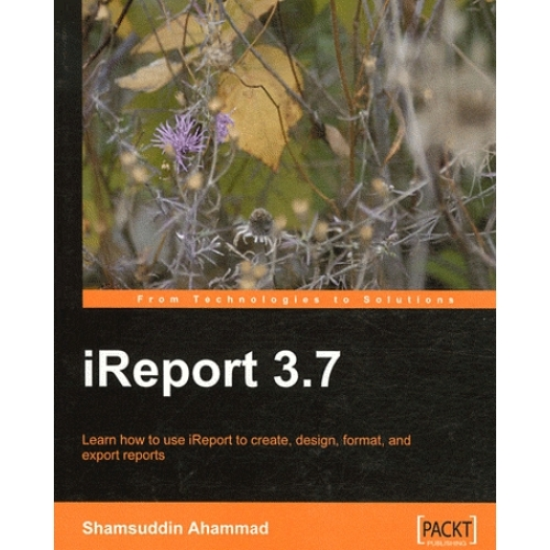 IReport 3.7 - Learn how to use iReport to ceate, design, format, and export reports