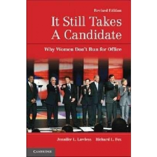 It Still Takes a Candidate Why Women Don't Run for Office
