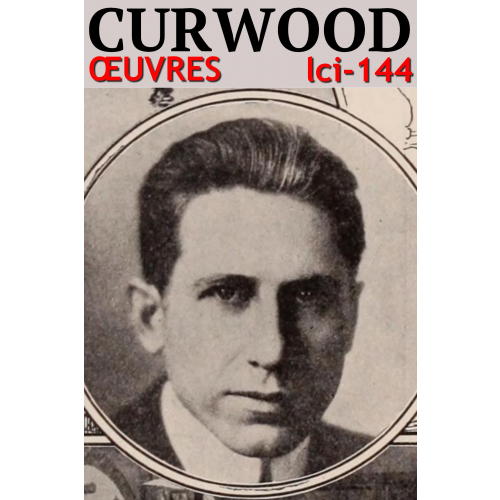 James Oliver Curwood - Oeuvres