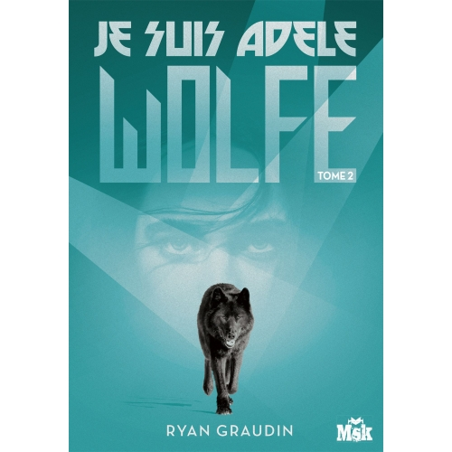Je suis Adele Wolfe tome 2