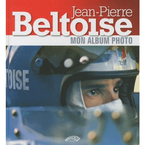 Jean-Pierre Beltoise - Mon album photo