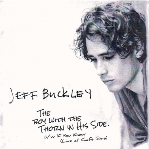 JEFF BUCKLEY THE BOY WITH THE THORN IN HIS SIDE