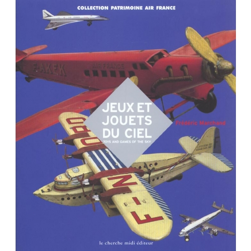 Jeux et jouets du ciel : Toys and games of the sky