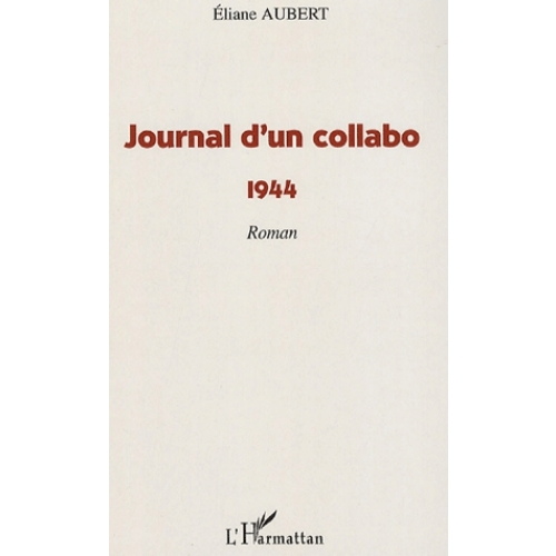Journal d'un collabo - 1944