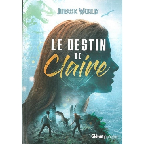 Jurassic World - Le destin de Claire