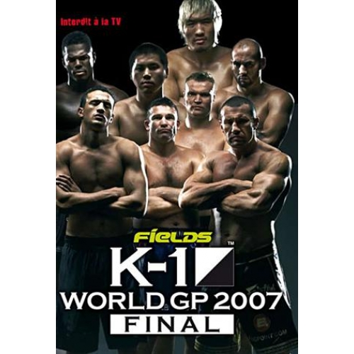 K-1 - WORLD GP - 2007 - FINAL (11 04 08)
