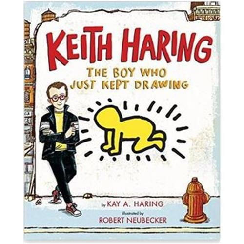 Keith Haring : the boy who just kept drawing