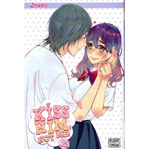 Kiss him, not me ! Tome 12