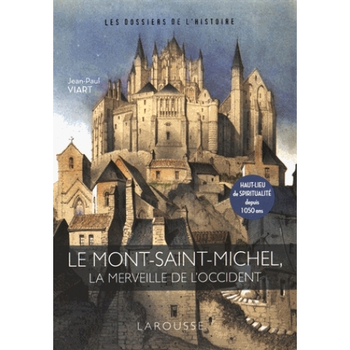 Le Mont-Saint-Michel - La merveille de l'Occident