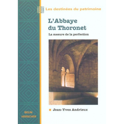L'Abbaye du Thoronet. La mesure de la perfection