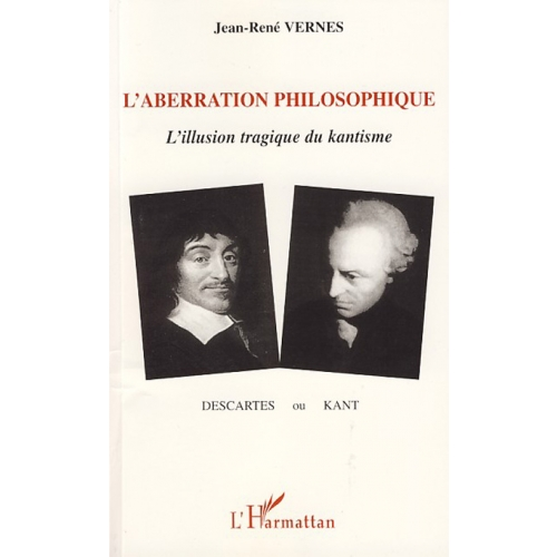 L'aberration philosophique - Descartes ou Kant ?