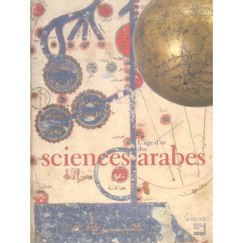 L'Age d'or des sciences arabes